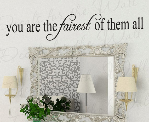 You Are the Fairest of Them All Wall Decal by DecalsForTheWall