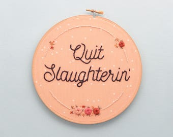 Quit Slaughtering, Friends Aren't Food, I Don't Eat Pals, Gifts for Vegans, Vegan Gifts, Vegan Embroidery, Go Vegan, Pun Embroidery, Punny