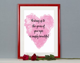Waking up to the green of your eyes is simply beautiful A3 print