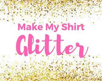 Make My Shirt GLITTER