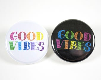 Good Vibes Pinback Button – Good Vibes Pin –  1.25 inch Button – Pins for Backpacks –Pins for Jackets – Gifts Under 5