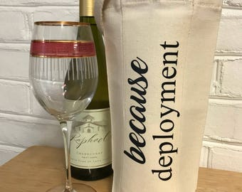 Deployment Gift | Because Deployment |Personalized Wine Bag | Military Deployment Gift | Deployment Countdown | Deployment Care Package |