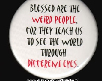 A Button About Blessed Weird People