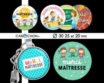 Merci Maîtresse Vl • 45 Images Digitales RONDES 30 25 et 20 mm ecole maitresse maitre atsem cabochon cabochons bijoux merci cadeau badges