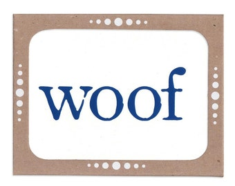 Woof Means... Screenprinted Set of Six Cards