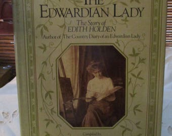 The Edwardian Lady The Story of Edith Holden Autor of The Country Diary of an Edwardian Lady Hardback  Book by Edith Holden (1982)