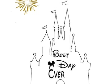 disney, best day ever, disney castle, disney vacation, mickey and minnie mouse, walt,  cricut SVG, silhouette,printable, instant download