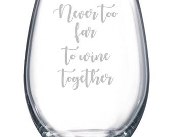 Never too far to Wine Together Friend Friendship Glass Best Friend Gift Long Distance
