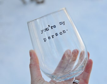 You're my person grey's anatomy best friend gift you are my person wine glass gift for her best friend birthday gift personalized gift bff