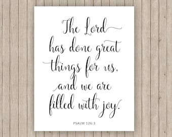 """Psalm 126:3 The Lord has done great things Printable Scripture Art 8x10"""""""