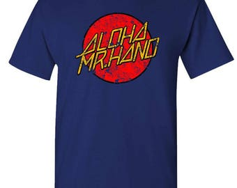 ALOHA MR. HAND - t-shirt short or long sleeve your choice!