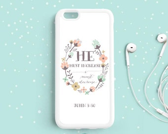 John 3:30 He must increase, I must decrease, KJV Bible Verse Quote iPhone 7 6 6s Plus 5s Case, Samsung Galaxy s6 s5 s4 Case, Note 3 4 5 Qt81
