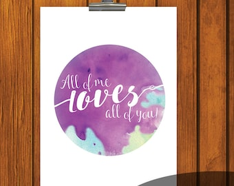 Watercolor Print / All of me loves all of you 5x7/ Watercolor Print / Romance / Digital Download / Printable / Purple / Love