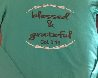 SLIGHTLY FLAWED and season CLEARANCE - Blessed & Grateful Col 3:16 long sleeve t-shirt