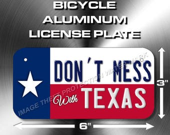 "Texas Pride Don't Mess With Texas Bicycle Bike Power Wheels License Plate Tag Gift 3""x6"""