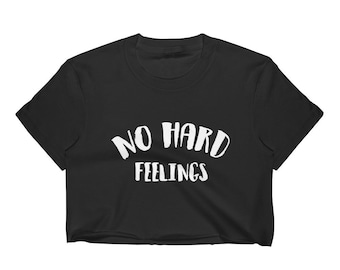 No Hard Feelings Printed Slogan Women's Crop Top Great Gift for Festivals, Concerts, CoachellaGreat for Festivals Coachella or as a gift