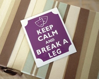 Keep calm break a leg  fridge magnet