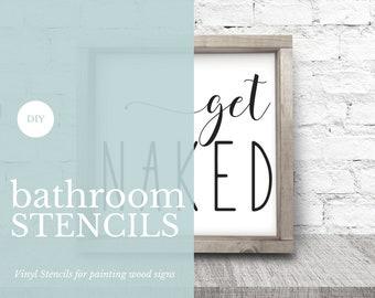 VINYL STENCIL / Get Naked / Bathroom Decor / Get Naked Stencil / Wood Sign  For Bathroom / Bathroom Humor / Shower Sign / Farmhouse Stencils