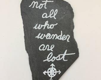 Not All Who Wander Are Lost slate touchstone