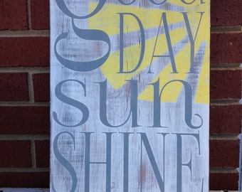 Good Day Sun Shine-HAND PAINTED DISTRESSED Wood Wall Art Sign gray/yellow/white