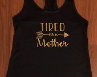 Tired as a Mother Shirt / Tired Mom / Momlife Shirt / Gift for Mom / Mom Shirt / #momlife