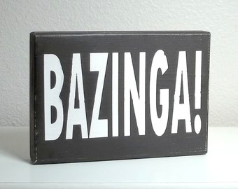 Black and White Bazinga Painted Wood Sign