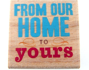 From Our Home to Yours - Rubber Stamp - Etsy Shop, Logo, Branding, Packaging, Invitations, Party, Favors, Wedding Gifts