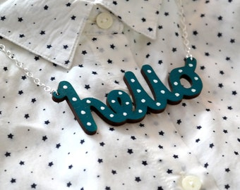 Hello Necklace, Hello Pendant, Laser Cut Necklace, Hand painted, choice of colours, made in Brighton uk