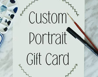 GIFT CARD - Custom Portrait