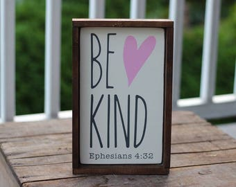 Be Kind, Ephesians 4:32, Framed wood sign
