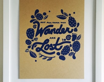 Not All Those Who Wander Are Lost // 8 x 10 Art Print // Hand Screenprinted // Tolkien // Lord of the Rings // Geek