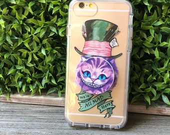 Cheshire Cat, We're All Mad Here Phone Case with Pop Up Grip and Stand for iPhone 6, 6 Plus, 7, 7Plus, 8, 8 Plus and X