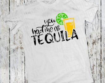 You Had Me At Tequila SVG. Cut file.