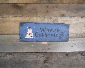 Winter Gatherings~ Christmas Primitive Wood Sign