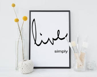Live simply quote print - inspirational quote wall art - zen quote - quote art - motivational poster - typography print - mindfulness quote