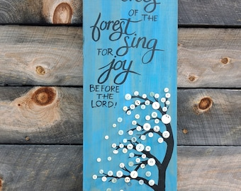 Trees of the Forest Sing for Joy Before the Lord... Hand-painted Wood & Button Sign