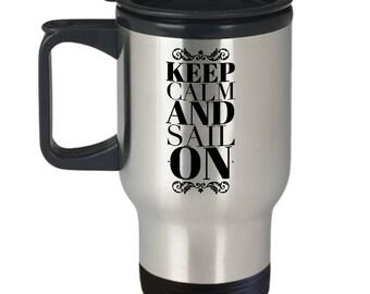 Sailing Gift  Keep Calm and Sail On  Travel Mug  Stainless Steel