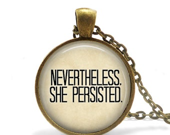 Nevertheless She Persisted Necklace Inspiration Jewelry Strength Gift Feminism Feminist Quote keychain Strength Jewelry Courage gift