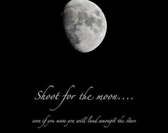 Moon photograph quotation, photo quote, Shoot for the Moon, print with quotation, words on paper, word art, typography, waxing gibbous moon
