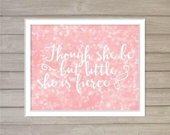 Though She Be but Little She is Fierce Wall Art Printable -Pink Bokeh 8x10- Instant Download Digital Baby Girls Kids Nursery Room Decor Art