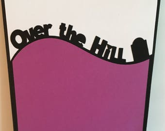 50th Over The Hill Female Birthday Card