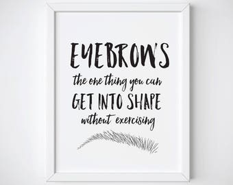 Makeup Print - Eyebrow Print - Fashion Print - Makeup Decor - Salon Print - Black and white print - Quote Print - Makeup Art - Makeup