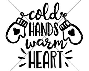 Cold Hands warm Heart SVG eps dxf png   Files for Cutting Machines like Silhouette Cameo and Cricut, Commercial Use Digital Design