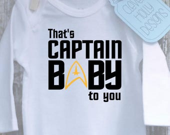 """Star Trek Baby Onesie \ Body Suit - """"That's Captain Baby To You""""  A baby gift for the ultimate Trekkie Parents. [new parents gift idea]"""