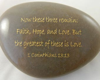 Now these three remain... 1 Corinthians 13:13 Engraved Scripture River Rock