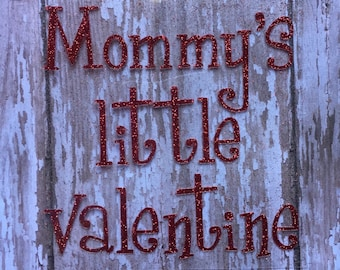 Mommys Valentine iron on/ DIY Valentines Outfit / DIY Valentines Baby Outfit/ Iron on Decal/ Daddys Valentine Iron on Decal