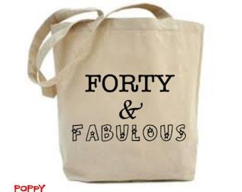Forty and Fabulous, 40th Birthday Gift, 40 and Fabulous Bag, Tote Bag Gift, Market Shopping Bag, Age 40 Gift, Slogan Bag, Funny Saying Gift