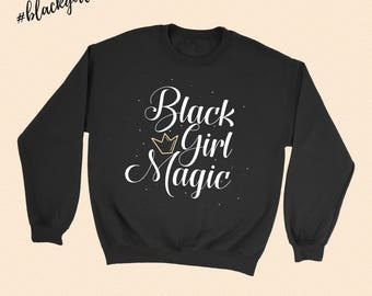 Black Girl Magic - Melanin Magic -  Crewneck Sweatshirt