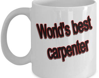 Carpenter Mug - Funny 11oz and Big 15oz Ceramic Cups for Your Coffee Tea Favorite Drink