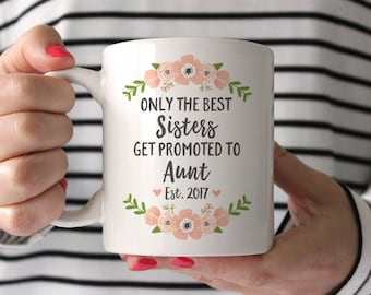 Aunt Gift Pregnancy Announcement Aunt Mug for Aunt Pregnancy Reveal Gift Personalized Pregnancy Announcement Ideas Sister Coffee Mug 2017